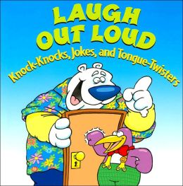 Laugh Out Loud: Knock-Knocks, Jokes and Tongue-Twisters