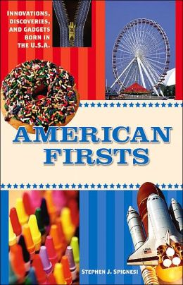 American Firsts: Innovations, Discoveries, and Gadgets Born in the U.S.A.