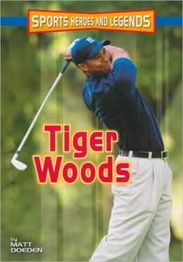 Tiger Woods (Sports Heroes and Legends Series)