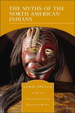 The Myths of the North American Indians (Barnes & Noble Library of Essential Reading)