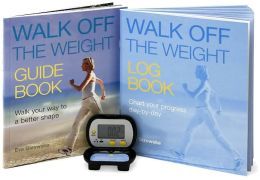 Walk Off the Weight: Use Your Pedometer to Slim Down, Shape Up, and Get Energized