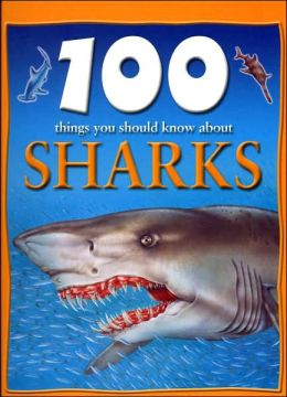 100 Things You Should Know About Sharks (Sandy Creek Edition)