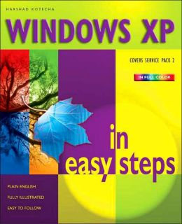 Windows XP SP2 Edition in Easy Steps (In Easy Steps Series)