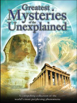 Greatest Mysteries of the Unexplained: A Compelling collection of perplexing phenomena, from metaphysical enigmas to freaks of nature