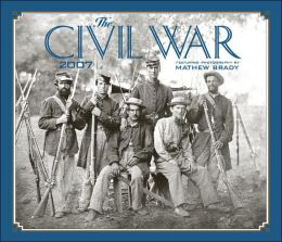 2007 Civil War Matthew Brady Wall Calendar