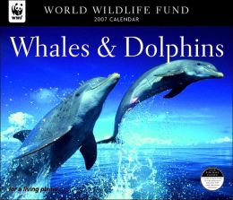 2007 Whales & Dolphins WWF Wall Calendar