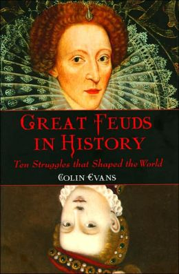 Great Feuds in History: Ten Struggles that Shaped the World (Fall River Press Edition)