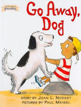 Go Away Dog (An I Can Read Book Picture Book Series)