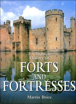 A Chronicle History of Forts and Fortresses