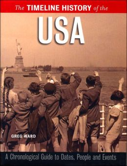 The Timeline History of the USA (Timeline History Series)