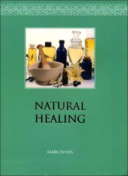Natural Healing: Nature's Way to Health, Relaxation & Vitality