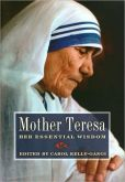 Book Cover Image. Title: Mother Teresa:  Her Essential Wisdom, Author: Carol Kelly-Gangi
