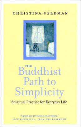 The Buddhist Path to Simplicity: Spiritual Practice for Everyday Life