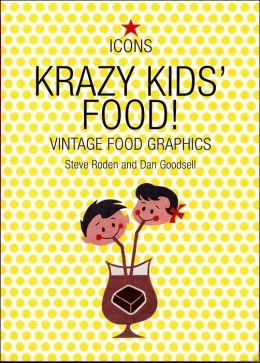 Krazy Kids Food: Vintage Food Graphics