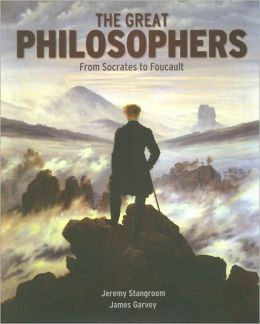 The Great Philosophers: From Socrates to Foucault