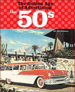 The Golden Age of Advertising: The 50's