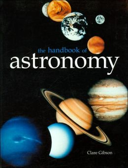 The Astronomy Handbook: Guide to the Night Sky