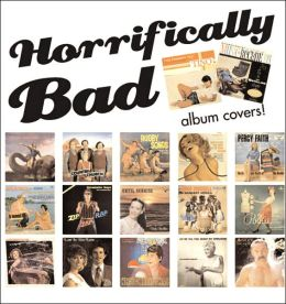 Horrifically Bad Album Covers!