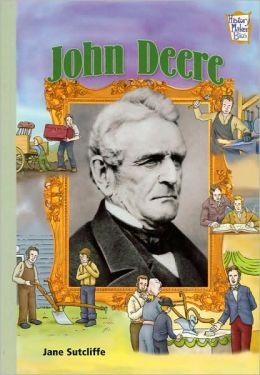 John Deere: Company Founders (History Maker Bios)