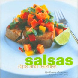 Salsas, Dips and Relishes