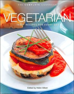 Vegetarian: Tasty Recipes for Every Day (Complete Cookbook Series)