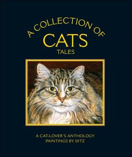 A Collection of Cats Tales: A Cat-Lover's Anthology