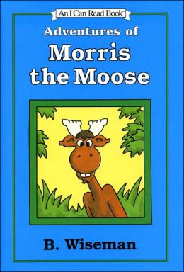 Adventures of Morris the Moose (I Can Read Series)