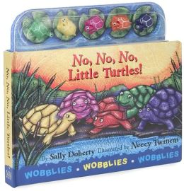No, No, No, Little Turtles! (Wobblies)