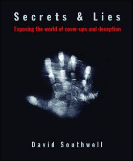 Secrets & Lies: Exposing the World of Cover-Ups and Deception