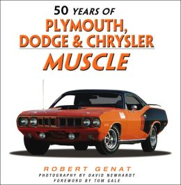 50 Years of Chrysler, Dodge & Plymouth Muscle
