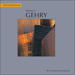 The Essential Frank O. Gehry