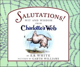 Salutations! Wit and Wisdom from Charlotte's Web