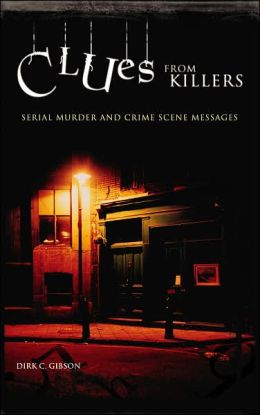 Clues from Killers: Serial Murder and Crime Scene Messages