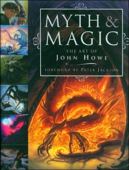 Myth & Magic: The Art of John Howe