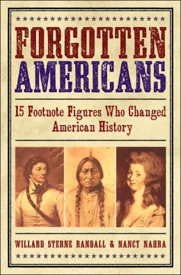 Forgotten Americans: 15 Footnote Figures Who Changed American History