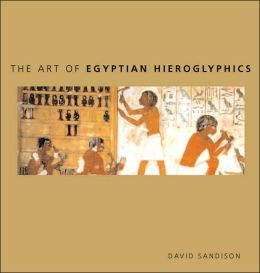 The Art of Egyptian Hieroglyphics