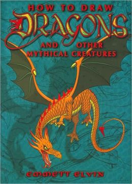 How to Draw Dragons and Other Mythical Creatures