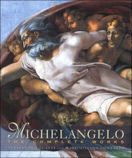 Michelangelo: The Complete Works (Master Painters)