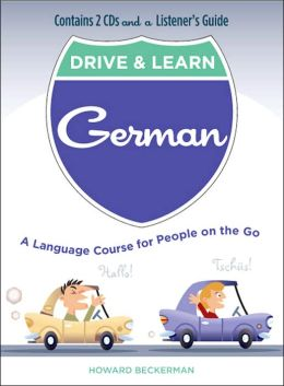 Drive & Learn German: A Language Course for People on the Go