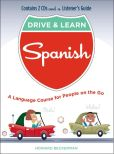 Book Cover Image. Title: Drive & Learn Spanish:  A Language Course for People on the Go, Author: Howard Beckerman