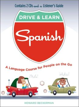 Drive & Learn Spanish: A Language Course for People on the Go