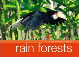 Rain Forests: A Photographic Celebration (Brick Book Series)