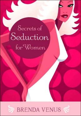 Secrets of Seduction for Women