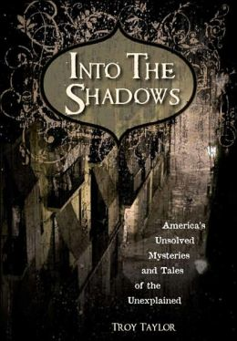 Into the Shadows: America's Unsolved Mysteries and Tales of the Unexplained