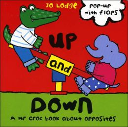 Up and Down - A Mr. Croc Book About Opposites
