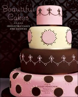 Beautiful Cakes: Irresistible Cakes and Cookies