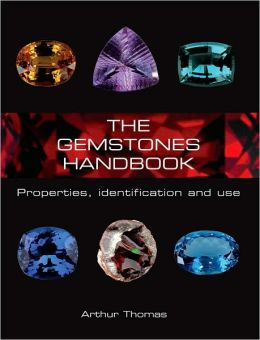 The Gemstones Handbook: Properties, Identification, and Use