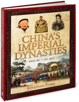 China's Imperial Dynasties: 1600 BC - AD 1912