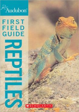 Audubon First Field Guides: Reptiles