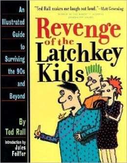 Revenge of the Latchkey Kids: An Illustrated Guide for Surviving the 90s and Beyond